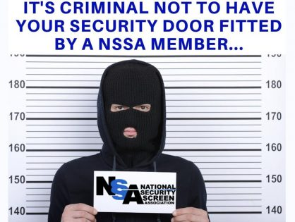 It really is criminal not to have a security door installed by a NSSA member